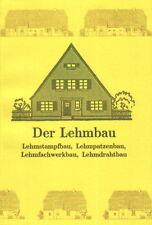 Lehmstampfbau Lehmpatzenbau Lehmfachwerkbau Lehmdrahtbau - Der Lehmbau - NEU!