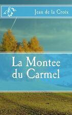 La Montee du Carmel by Jean de la Croix (2013, Paperback)