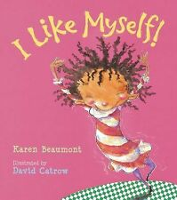 I LIKE MYSELF! (Brand New Paperback Version) Karen Beaumont