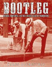 Bootleg: Murder, Moonshine, and the Lawless Years of Prohibition, Blumenthal, Ka