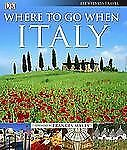 Where To Go When: Italy Dk Eyewitness Travel