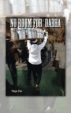 No Room for Dabha by Raja Pai (2014, Paperback)