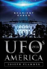 UFOs over America : Scariest Cases by Joseph Flammer (2016, Hardcover)