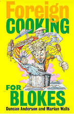 Foreign Cooking for Blokes by Marian Walls, Duncan Anderson (Paperback, 1998)