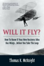 Will It Fly? How to Know if Your New Business Idea Has Wings...Before You Take t