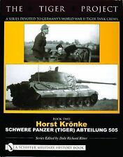 The Tiger Project: Book. 2 - Devoted to Germany's World War II Tiger Tank Crews