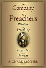 The Company of Preachers: Wisdom on Preaching, Augustine to the Present