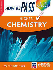 How To Pass Higher Chemistry Colour Edition (How To Pass - Higher Level), Armita