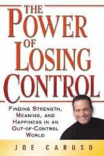 The Power of Losing Control: Finding Strength, Meaning, and Happiness in an Out-