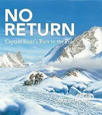 NO RETURN CAPTAIN SCOTTS RACE TO THE POLE Peter Gouldthorpe Hardback, Antarctica