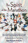 The Spirit of the Marathon: What to Expect in Your First Marathon, and How to Ru