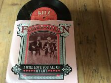 "FOSTER AND ALLEN i will love you all my life 7"" PS EX/EX uk r"