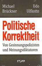 POLITISCHE KORREKTHEIT - Buch von Udo Ulfkotte & Michael Brückner - NEU