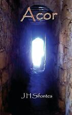 Acor by J. Sifontes (2013, Paperback)