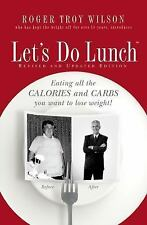 Let's Do Lunch: Eating all the Calories and Carbs you want to lose wei-ExLibrary