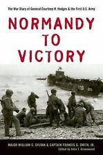 Normandy to Victory: The War Diary of General Courtney; John Greenwood; 80402