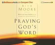 Praying God's Word: Breaking Free from Spiritual Strongholds by Moore, Beth