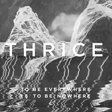 THRICE - TO BE EVERYWHERE IS TO BE NOWHERE   CD NEU