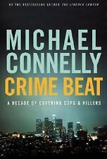 Crime Beat - A Decade of Covering Cops and Killers by Michael Connelly (2006)