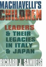 Machiavelli's Children: Leaders and Their Legacies in Italy and Japan-ExLibrary