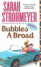 Bubbles a Broad by Sarah Strohmeyer (2005, Paperback)
