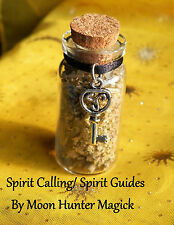 Spirit Calling Spirit Guides Spell Witch Bottle© 20+yrs exp. Pagan Ouija Wicca