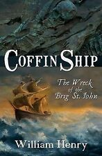 Coffin Ship: The Wreck of the Brig St. John by William Henry (Paperback, 2009)