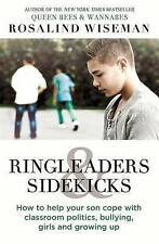 Ringleaders and Sidekicks: How to Help Your Son Cope with Classroom Politics,