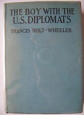 1923 Edition THE BOY WITH THE U. S. DIPLOMATS By FRANCIS ROLT-WHEELER