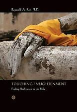 Touching Enlightenment: Finding Realization in the Body, Ray, Reginald A., Good