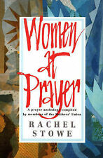 WOMEN AT PRAYER DAY-BY-DAY PRAYERS FOR EVERY WOMAN Anthology Ed. by RACHEL STOWE
