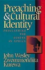 Preaching and Culture Identity : Proclaiming the Gospel in Africa by John...
