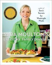 Sara Moulton's Everyday Family Dinners by Sara Moulton (2010, Hardcover)