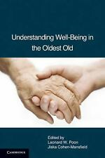 Understanding Well-Being in the Oldest Old (2011, Paperback)