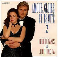 Bobbie Eakes & Jeff Trachta AMOUR GLOIRE ET BEAUTE 2 ARCADE RECORDS CD 1994 RAR!