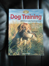 Dog Training Retrievers and Pointing Dogs - The Complete Hunter +Illustrated