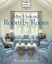 Mrs. Howard, Room by Room by Phoebe Howard (2015, Hardcover) NEW