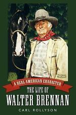 A Real American Character: The Life of Walter Brennan (Hollywood Legends...