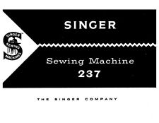 Singer 237 Sewing Machine/Embroidery/Serger Owners Manual