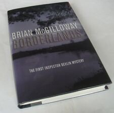 Brian McGilloway: BORDERLANDS. SIGNED. Macmillan, 2007. 1st. edition. HB/DJ