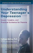 Understanding Your Teenager's Depression: Issues, Insights, and Practical Guida