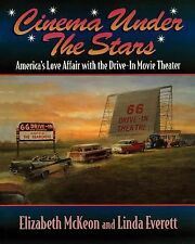 Cinema Under the Stars: America's Love Affair with Drive-In Movie Theaters