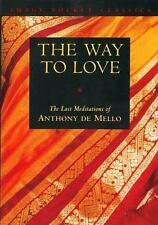 Image Book Ser.: The Way to Love by Anthony De Mello (1995, Paperback)