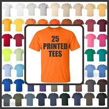 25 CUSTOM SCREEN PRINTED T-SHIRTS ANY COLOR TSHIRT ONE COLOR INK 100% COTTON TEE