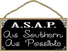 "A.S.A.P. As Southern As Possible Black & White SIGN Plaque 5""X10"""