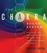 The Chakra Sound System: Activate Your Fullest Potential Through the Essential P
