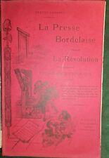 Ernest LABADIE, La Presse Bordelaise pendant la Révolution - Bibliographie 1910.