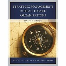 The Strategic Management of Health Care Organizations by Peter M. Ginter (2013,