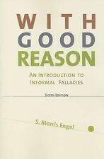 With Good Reason : An Introduction to Informal Fallacies by Morris S. Engel...