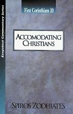 Accommodating Christians: First Corinthians 10 (Exegetical Commentary Series)